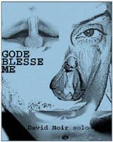 Gode Blesse Me _ affiche David Noir